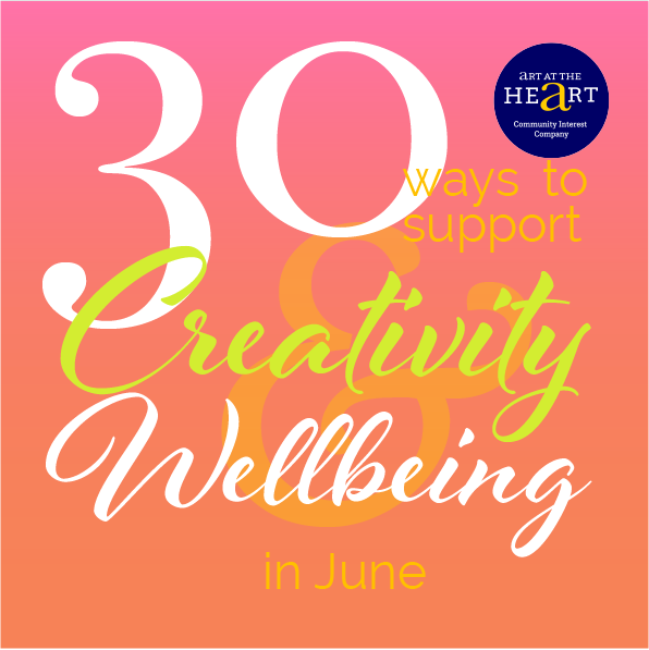 Image saying 30 ways to support creativity and wellbeing in June